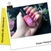 Esmalte da Semana: Rosa Mosqueta