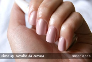 Close UP – Esmalte da Semana: Amor Doce