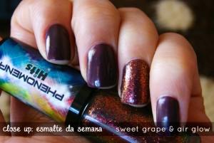 Close Up – Esmalte da Semana | Sweet Grape & Air Glow