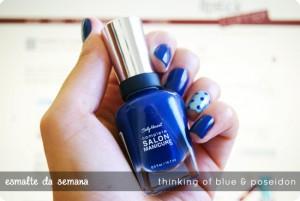 Esmalte da Semana: Thinking of Blue & Poseidon